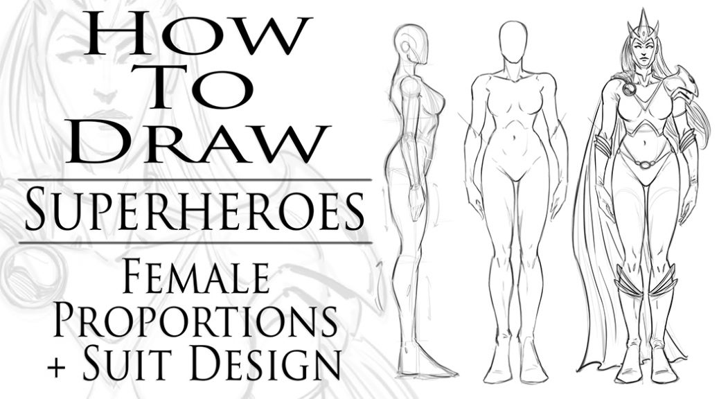 How to Draw Superheroes Female Proportions and Suit Design